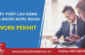 Thủ tục xin Giấy phép lao động cho người nước ngoài